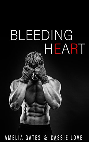 Bleeding Heart: Liebesroman (Dangerous Love 3) von [Gates, Amelia, Love, Cassie]